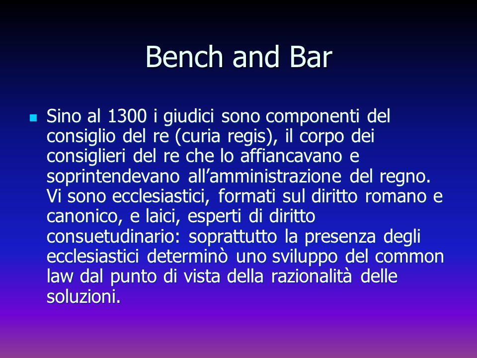 Bench and Bar Sino al 1300 i giudici sono componenti del consiglio del re (curia regis), il corpo dei consiglieri del re che lo affiancavano e soprint