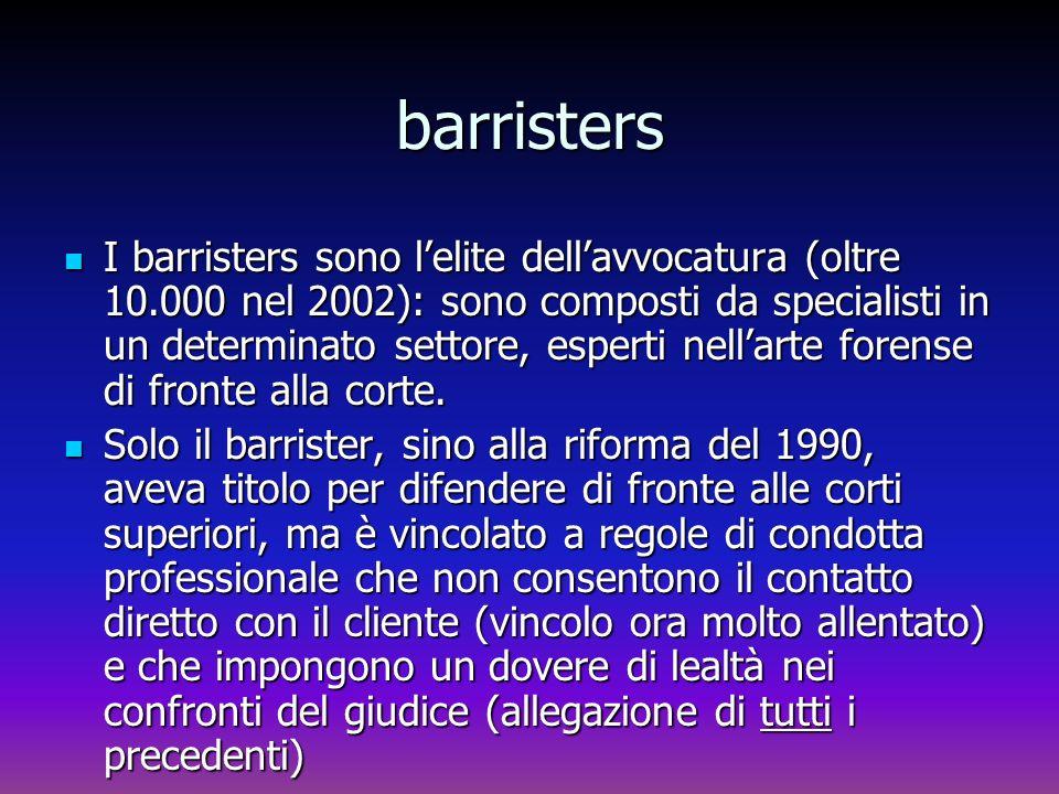 barristers I barristers sono lelite dellavvocatura (oltre 10.000 nel 2002): sono composti da specialisti in un determinato settore, esperti nellarte f