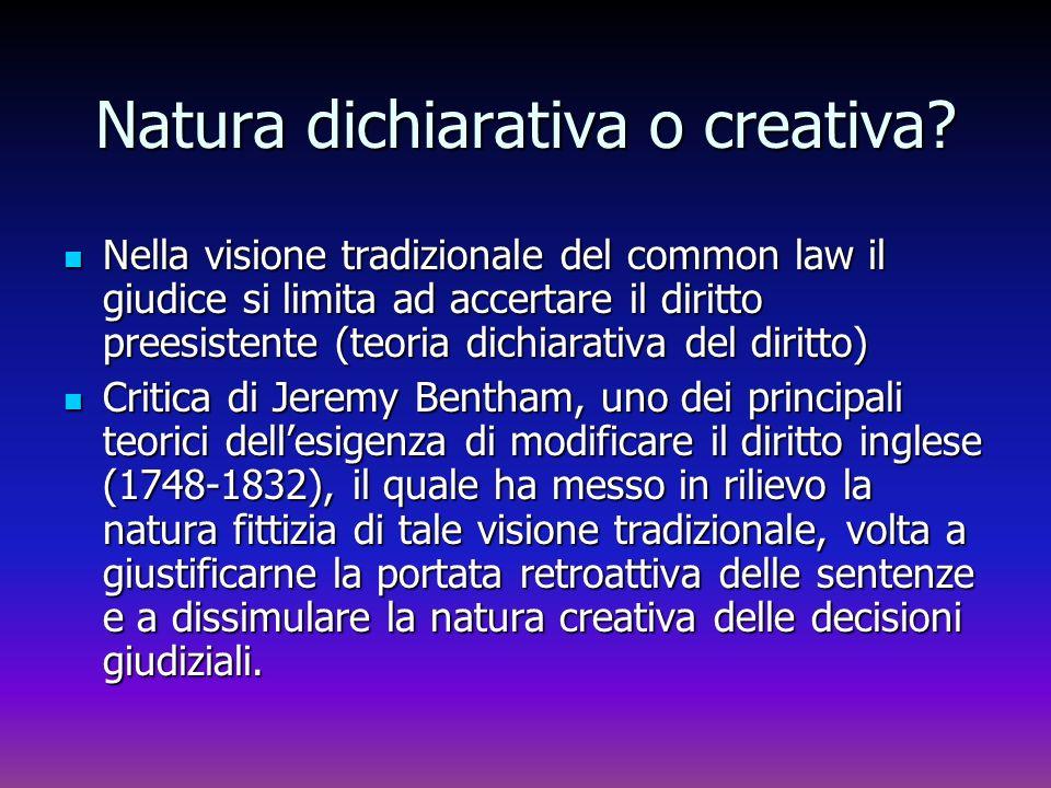 Natura dichiarativa o creativa? Nella visione tradizionale del common law il giudice si limita ad accertare il diritto preesistente (teoria dichiarati