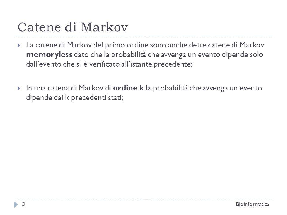 Catene di Markov La catene di Markov del primo ordine sono anche dette catene di Markov memoryless dato che la probabilità che avvenga un evento dipen