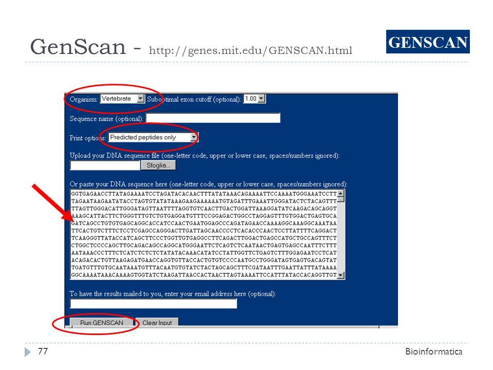 GenScan - http://genes.mit.edu/GENSCAN.html Bioinformatica77