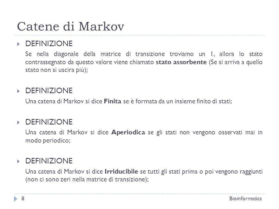 Catene di Markov ESEMPIO: CATENA DI MARKOV PERIODICA Bioinformatica9