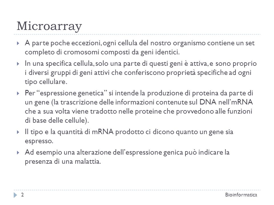 Microarray Bioinformatica3 Biological question Differentially expressed genes Sample class prediction etc.