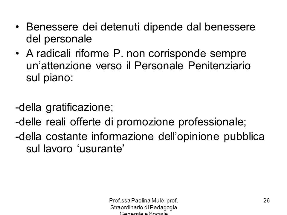 Prof.ssa Paolina Mulè, prof. Straordinario di Pedagogia Generale e Sociale 26 Benessere dei detenuti dipende dal benessere del personale A radicali ri