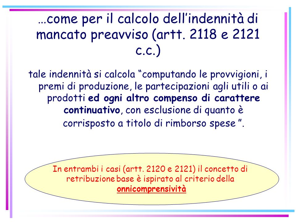 In alcuni casi è la legge a indicare la soluzione Per il calcolo del tfr: art. 2120, modificato dalla legge 297/1982… C) Come si individua? rapporto d