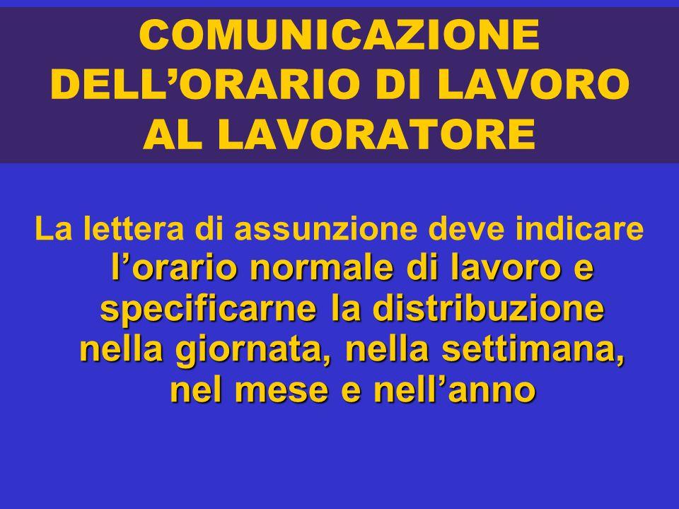 COMUNICAZIONE DELLORARIO DI LAVORO AL LAVORATORE lorario normale di lavoro e specificarne la distribuzione nella giornata, nella settimana, nel mese e