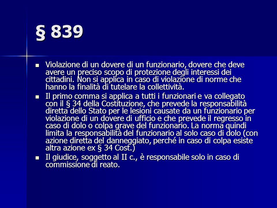 § 839 Violazione di un dovere di un funzionario, dovere che deve avere un preciso scopo di protezione degli interessi dei cittadini.
