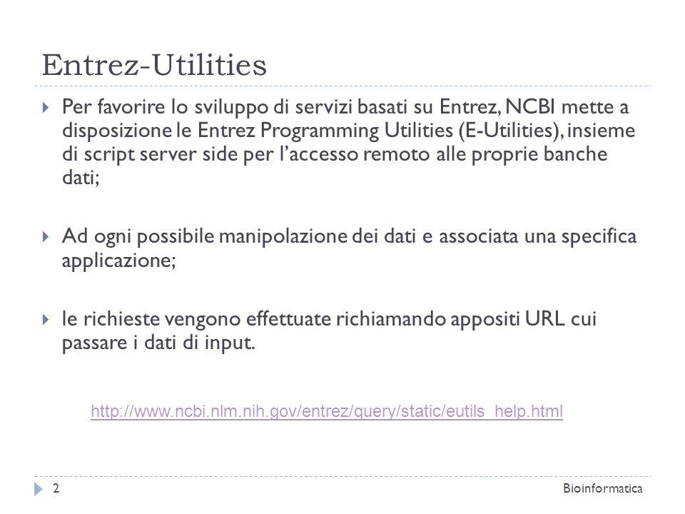 Per favorire lo sviluppo di servizi basati su Entrez, NCBI mette a disposizione le Entrez Programming Utilities (E-Utilities), insieme di script serve