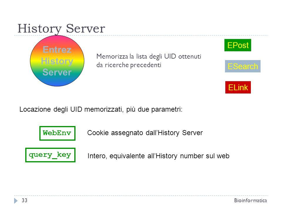 History Server Entrez History Server Memorizza la lista degli UID ottenuti da ricerche precedenti ESearch EPost Locazione degli UID memorizzati, più d