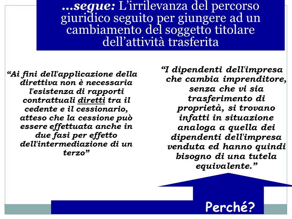 Linterpretazione teleologica della Direttiva CONCEZIONE SOSTANZIALISTICA DI TRASFERIMENTO: occorre guardare alla connessione materiale tra una entità