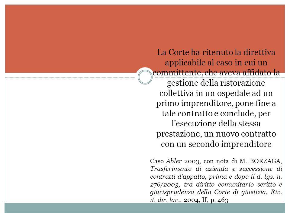 - II – sentenza Hidalgo Il caso Hidalgo La direttiva 77/187/ si applica ad una situazione nella quale un ente pubblico, che aveva dato in concessione
