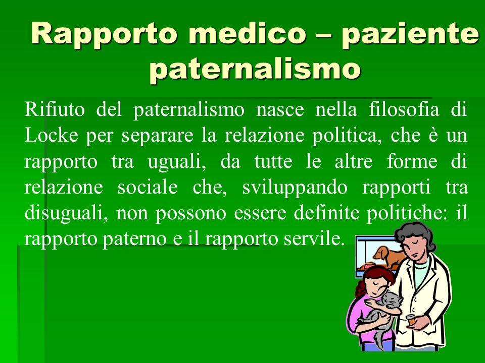 Rapporto medico - paziente Amicizia tra disuguali (Aristotele) La consapevolezza della differenza di ruoli a costituire il legame.