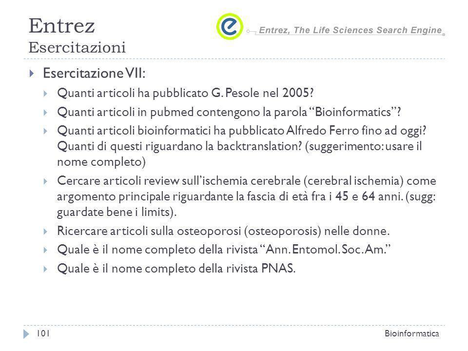 Esercitazione VII: Quanti articoli ha pubblicato G. Pesole nel 2005? Quanti articoli in pubmed contengono la parola Bioinformatics? Quanti articoli bi