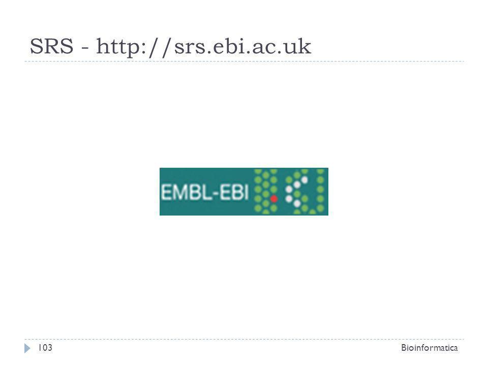 SRS - http://srs.ebi.ac.uk Bioinformatica103