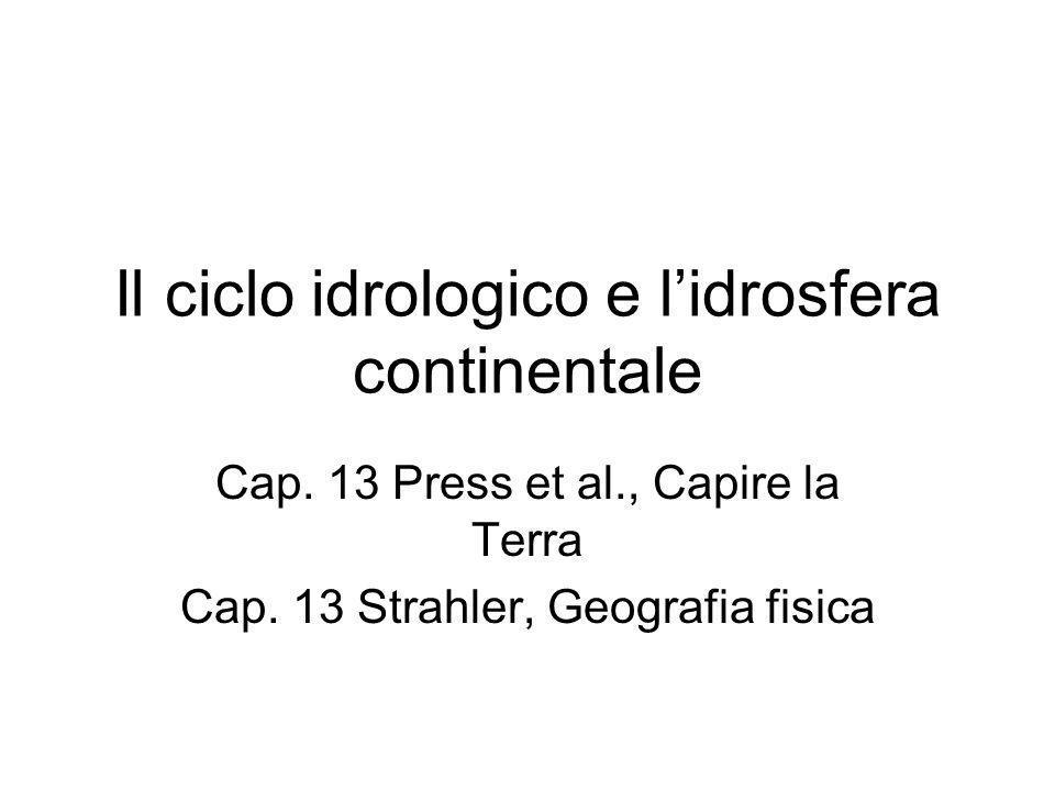 Il ciclo idrologico e lidrosfera continentale Cap.