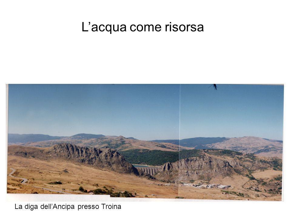 La diga dellAncipa presso Troina Lacqua come risorsa