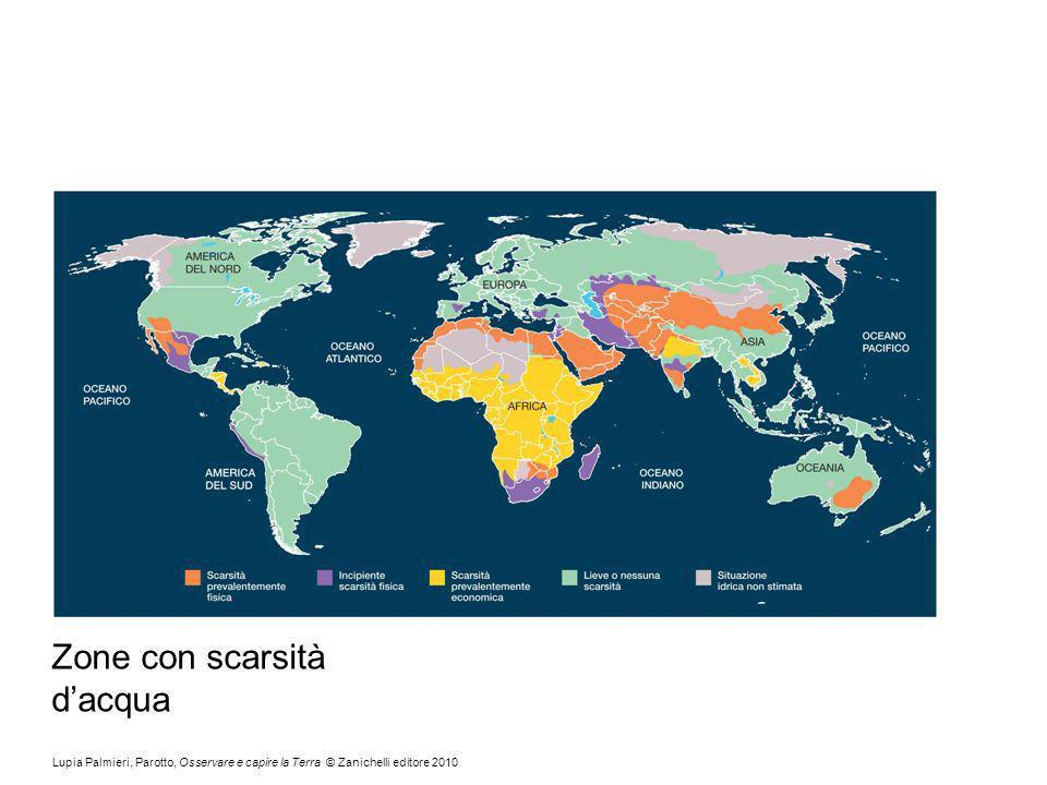 Lupia Palmieri, Parotto, Osservare e capire la Terra © Zanichelli editore 2010 Zone con scarsità dacqua