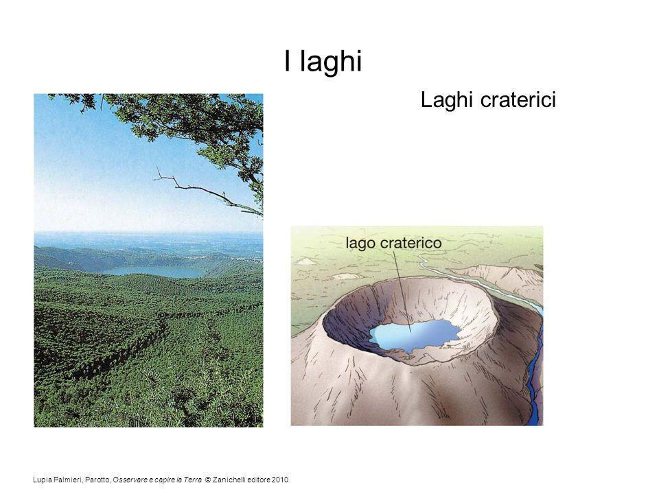 Lupia Palmieri, Parotto, Osservare e capire la Terra © Zanichelli editore 2010 I laghi Laghi craterici