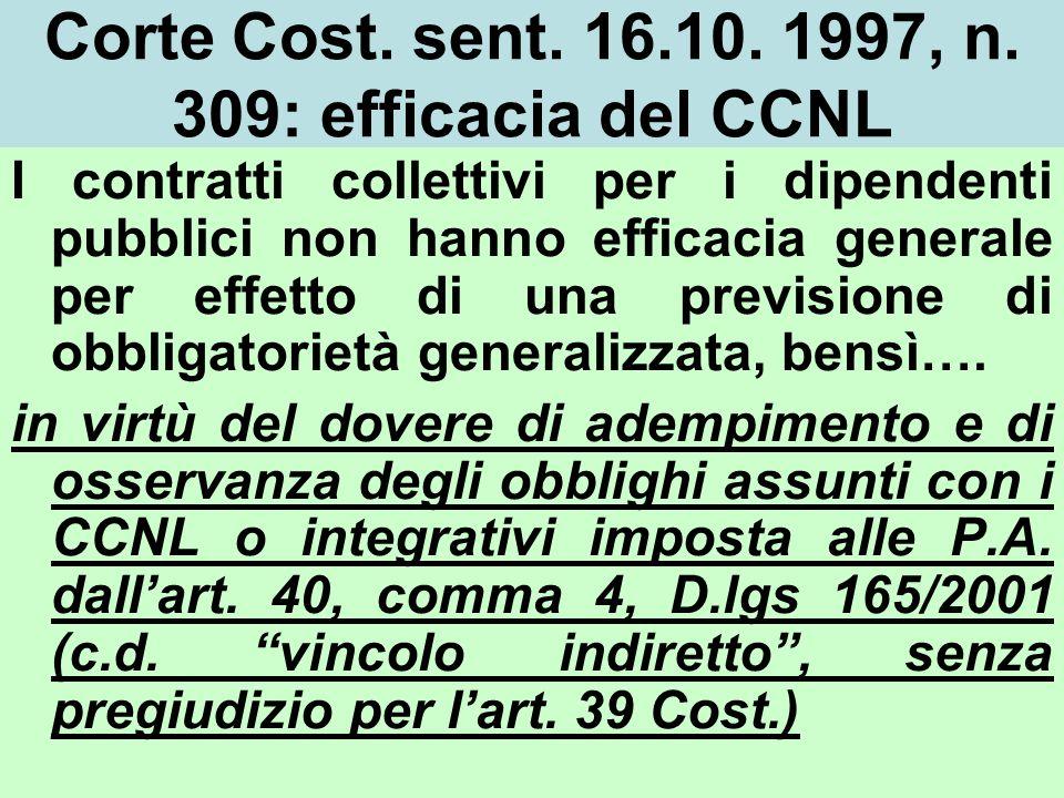 Corte Cost. sent. 16.10. 1997, n. 309: efficacia del CCNL I contratti collettivi per i dipendenti pubblici non hanno efficacia generale per effetto di