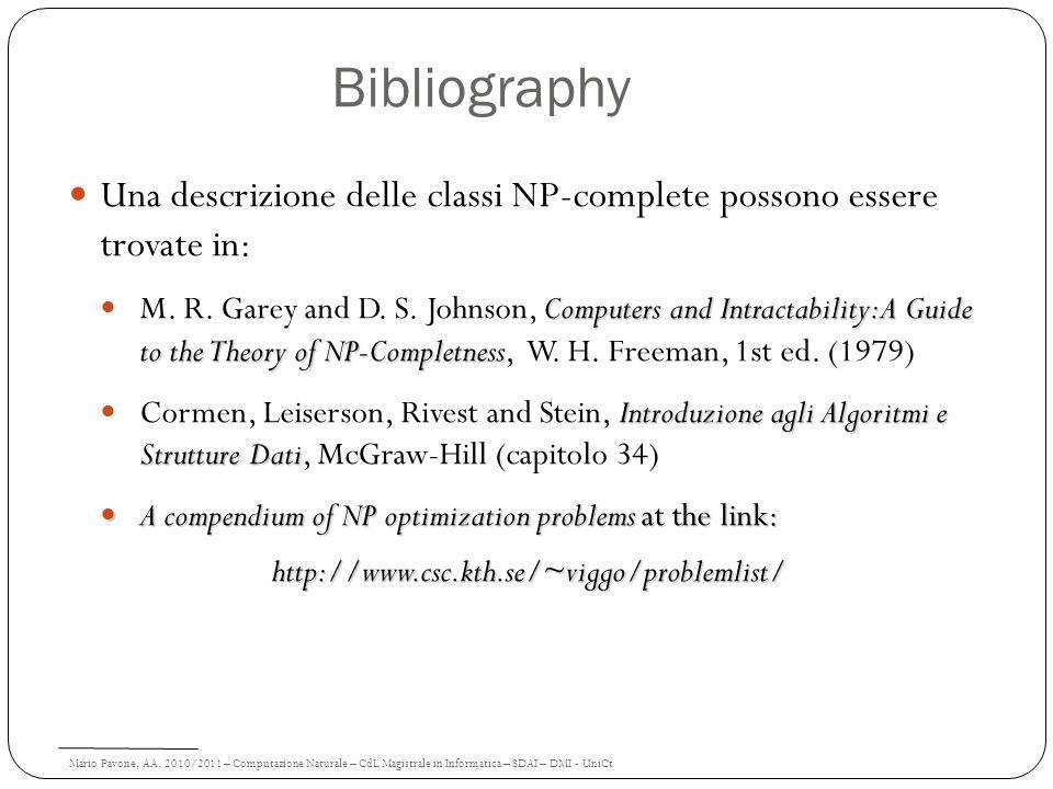 Mario Pavone, AA. 2010/2011 – Computazione Naturale – CdL Magistrale in Informatica – SDAI – DMI - UniCt Bibliography Una descrizione delle classi NP-
