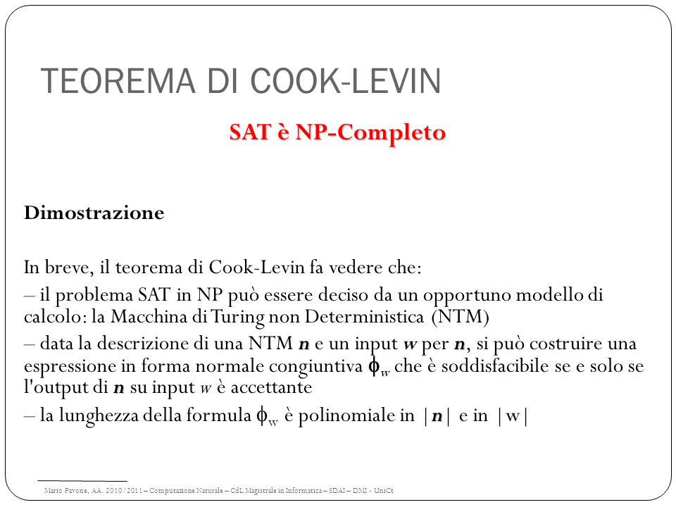 Mario Pavone, AA. 2010/2011 – Computazione Naturale – CdL Magistrale in Informatica – SDAI – DMI - UniCt TEOREMA DI COOK-LEVIN SAT è NP-Completo Dimos