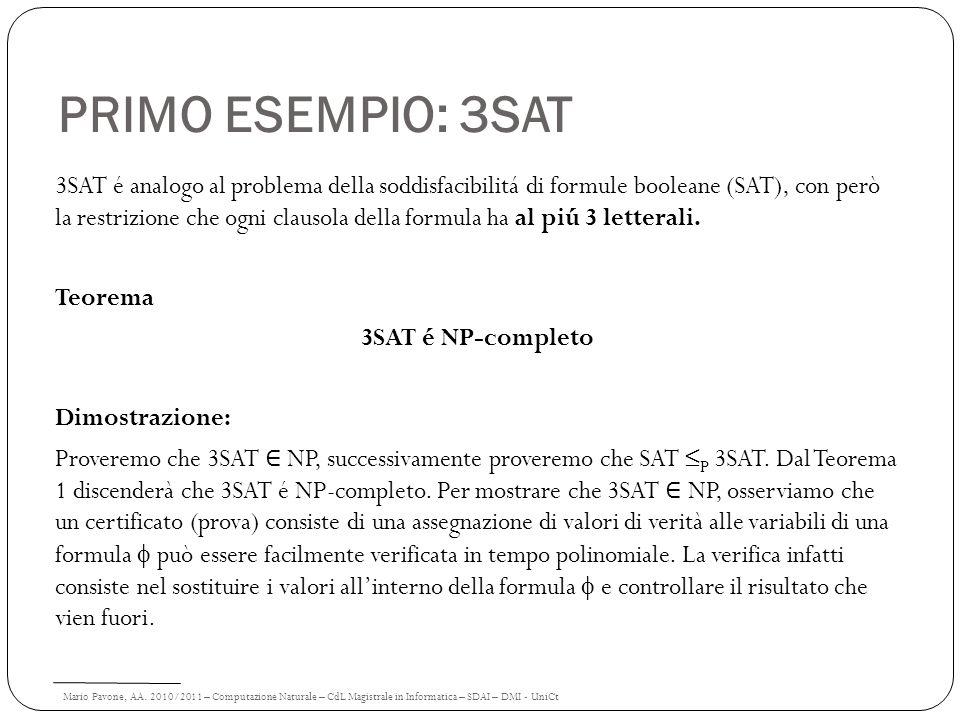 Mario Pavone, AA. 2010/2011 – Computazione Naturale – CdL Magistrale in Informatica – SDAI – DMI - UniCt PRIMO ESEMPIO: 3SAT 3SAT é analogo al problem