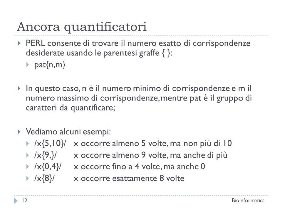 Ancora quantificatori PERL consente di trovare il numero esatto di corrispondenze desiderate usando le parentesi graffe { }: pat{n,m} In questo caso,