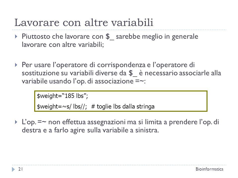 Lavorare con altre variabili Piuttosto che lavorare con $_ sarebbe meglio in generale lavorare con altre variabili; Per usare loperatore di corrispond