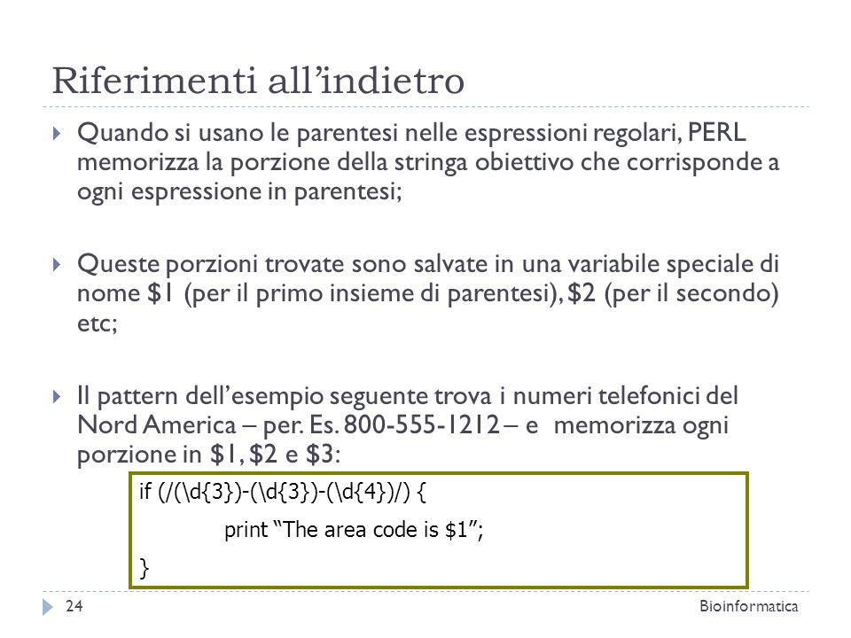 Riferimenti allindietro Quando si usano le parentesi nelle espressioni regolari, PERL memorizza la porzione della stringa obiettivo che corrisponde a