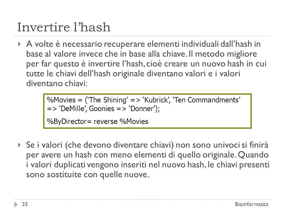 Invertire lhash A volte è necessario recuperare elementi individuali dallhash in base al valore invece che in base alla chiave. Il metodo migliore per