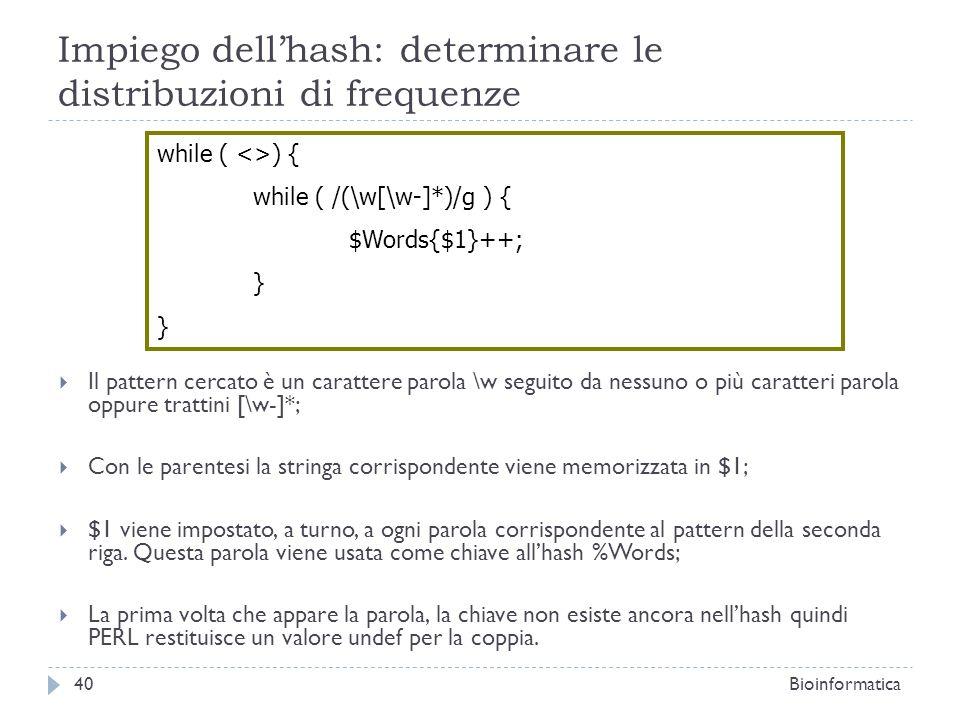 Impiego dellhash: determinare le distribuzioni di frequenze Il pattern cercato è un carattere parola \w seguito da nessuno o più caratteri parola oppu