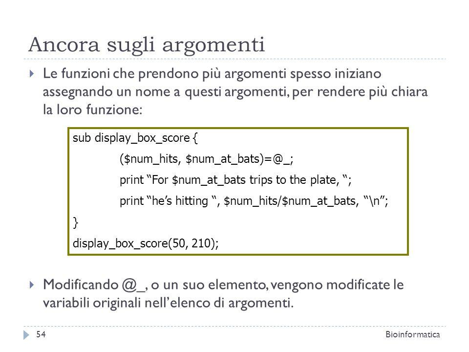 Ancora sugli argomenti Le funzioni che prendono più argomenti spesso iniziano assegnando un nome a questi argomenti, per rendere più chiara la loro fu
