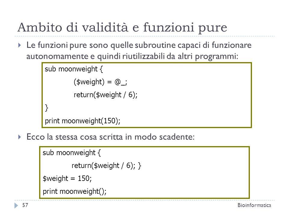 Ambito di validità e funzioni pure Le funzioni pure sono quelle subroutine capaci di funzionare autonomamente e quindi riutilizzabili da altri program