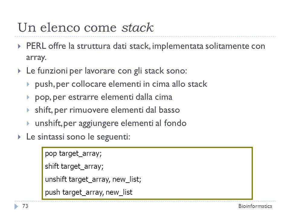 Un elenco come stack PERL offre la struttura dati stack, implementata solitamente con array. Le funzioni per lavorare con gli stack sono: push, per co