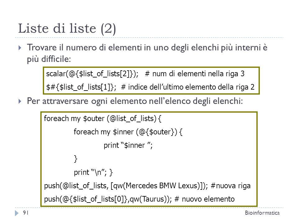 Liste di liste (2) Trovare il numero di elementi in uno degli elenchi più interni è più difficile: Per attraversare ogni elemento nellelenco degli ele