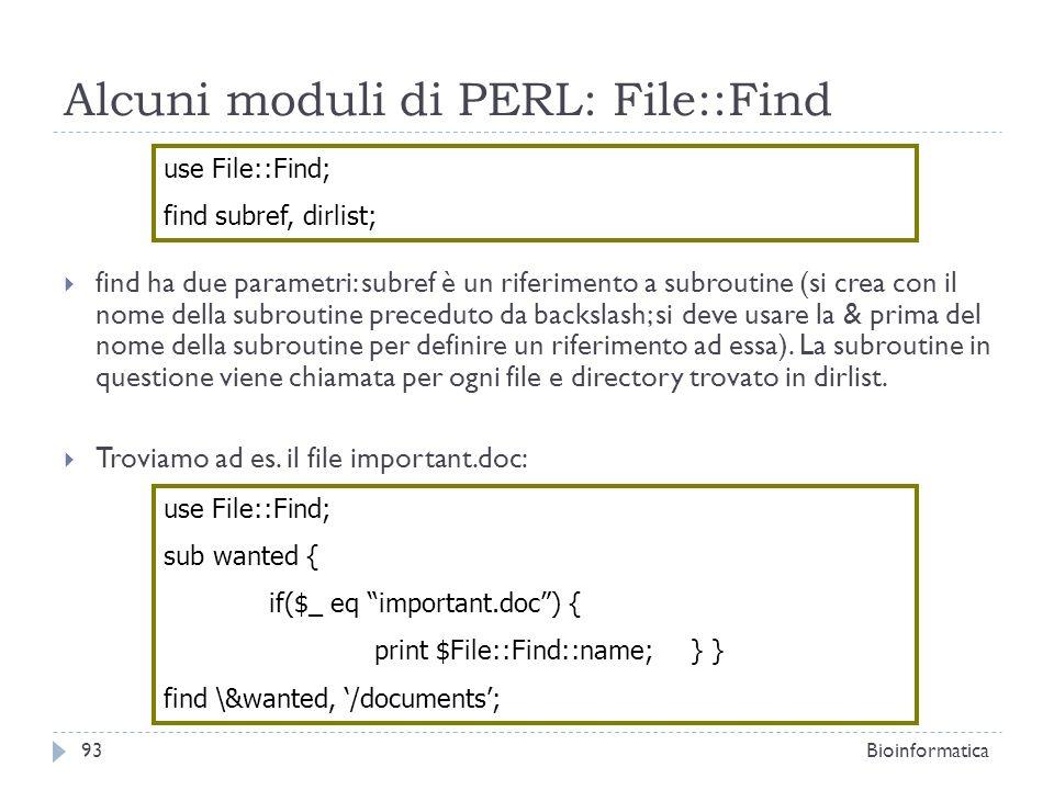 Alcuni moduli di PERL: File::Find find ha due parametri: subref è un riferimento a subroutine (si crea con il nome della subroutine preceduto da backs