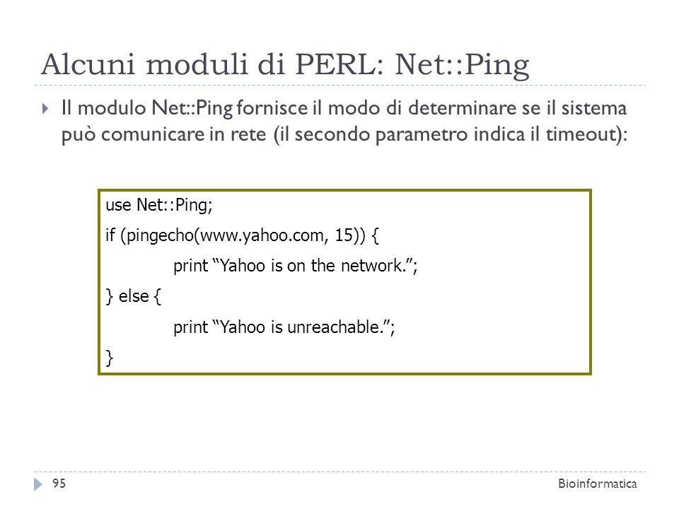 Alcuni moduli di PERL: Net::Ping Il modulo Net::Ping fornisce il modo di determinare se il sistema può comunicare in rete (il secondo parametro indica