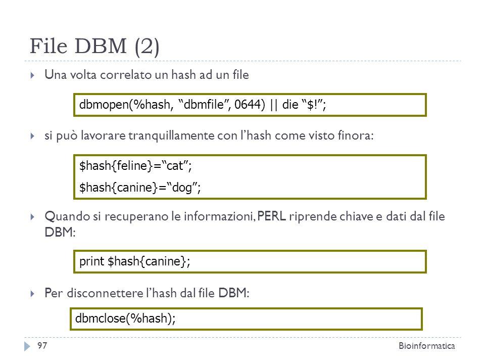 File DBM (2) Una volta correlato un hash ad un file si può lavorare tranquillamente con lhash come visto finora: Quando si recuperano le informazioni,