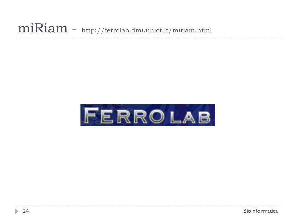 Bioinformatica24 miRiam - http://ferrolab.dmi.unict.it/miriam.html