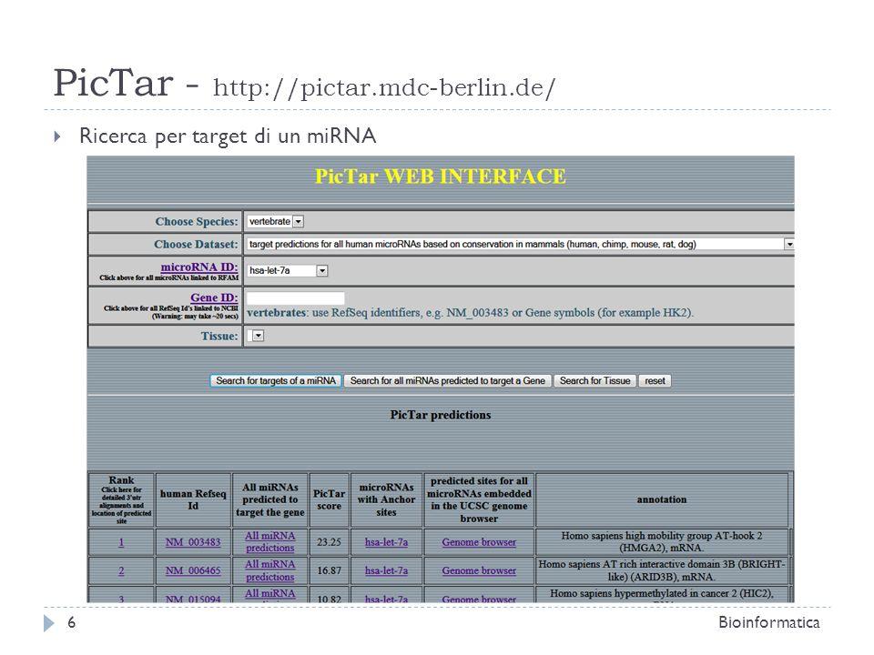 PicTar - http://pictar.mdc-berlin.de/ Ricerca per target di un miRNA Bioinformatica6