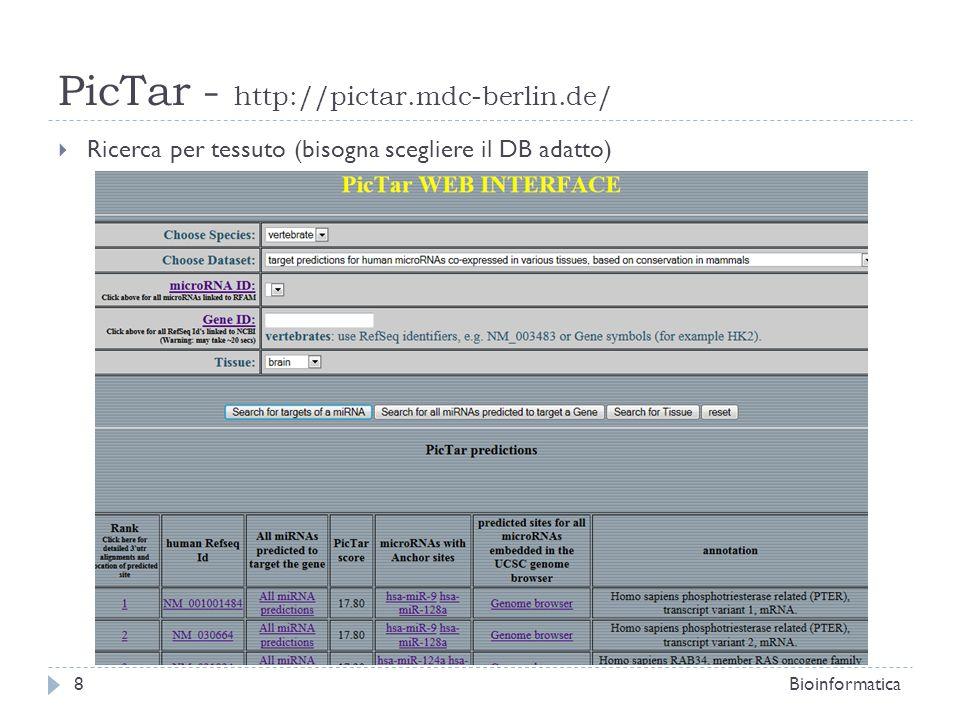 PicTar - http://pictar.mdc-berlin.de/ Ricerca per tessuto (bisogna scegliere il DB adatto) Bioinformatica8