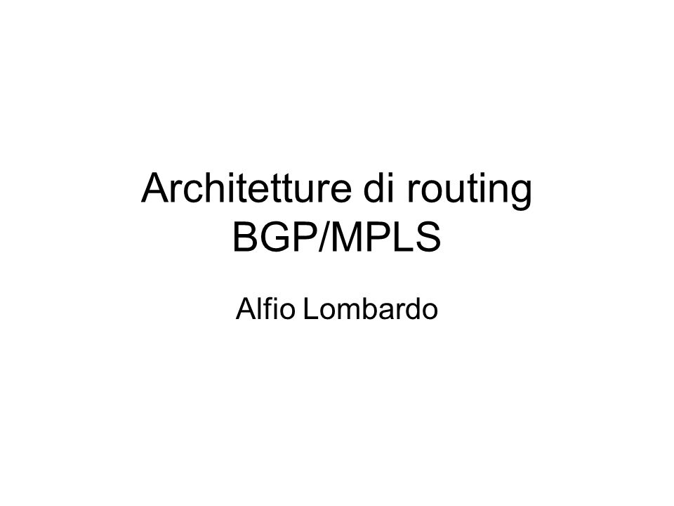 Architetture di routing in Internet EGP IGP EGP AS 3 AS 1 AS 2