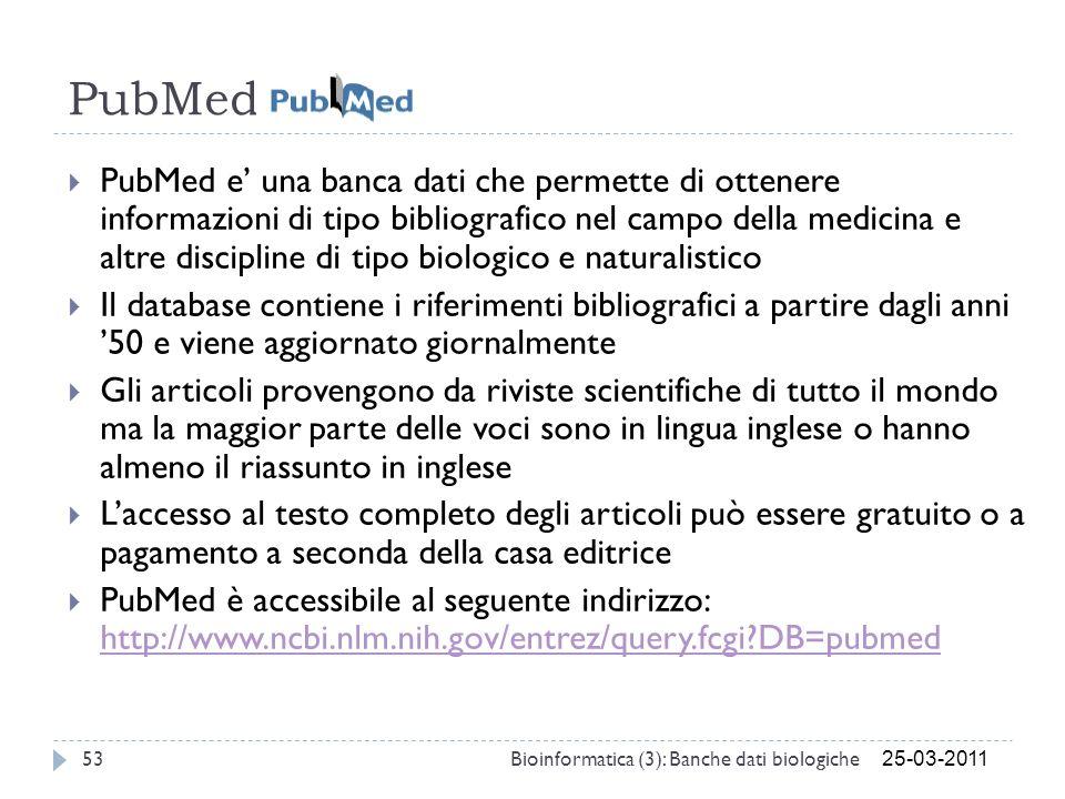 PubMed PubMed e una banca dati che permette di ottenere informazioni di tipo bibliografico nel campo della medicina e altre discipline di tipo biologi