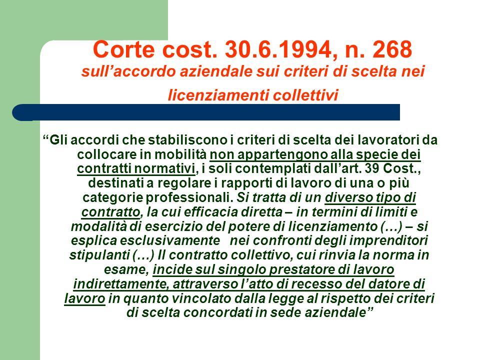 Corte cost. 30.6.1994, n. 268 sullaccordo aziendale sui criteri di scelta nei licenziamenti collettivi Gli accordi che stabiliscono i criteri di scelt