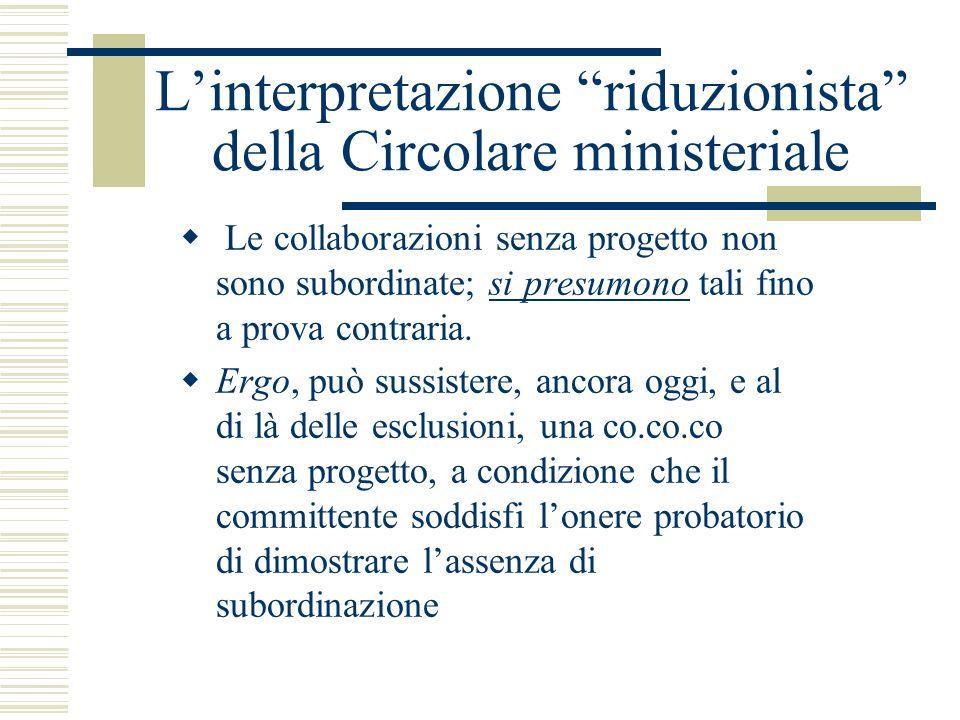 Linterpretazione riduzionista della Circolare ministeriale Le collaborazioni senza progetto non sono subordinate; si presumono tali fino a prova contr