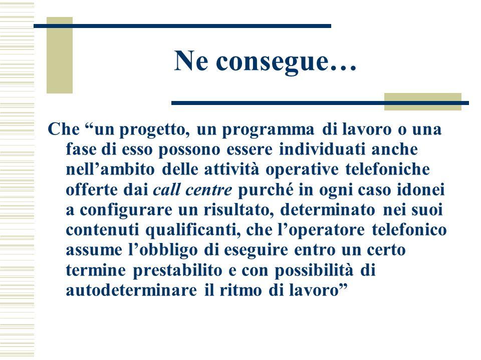Ne consegue… Che un progetto, un programma di lavoro o una fase di esso possono essere individuati anche nellambito delle attività operative telefonic