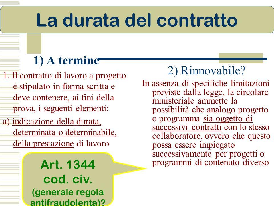 2) Rinnovabile? In assenza di specifiche limitazioni previste dalla legge, la circolare ministeriale ammette la possibilità che analogo progetto o pro