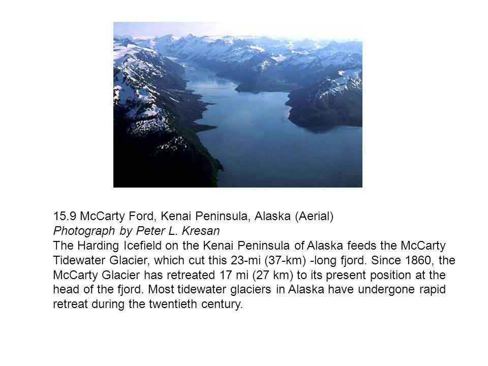 15.9 McCarty Ford, Kenai Peninsula, Alaska (Aerial) Photograph by Peter L. Kresan The Harding Icefield on the Kenai Peninsula of Alaska feeds the McCa