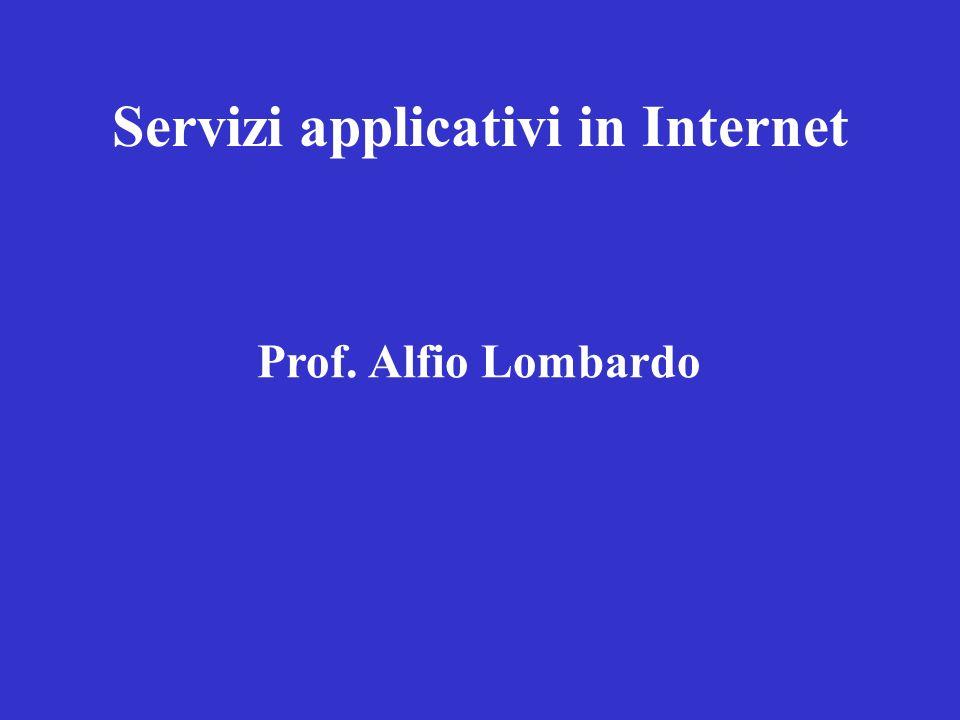 Servizi applicativi in Internet Prof. Alfio Lombardo