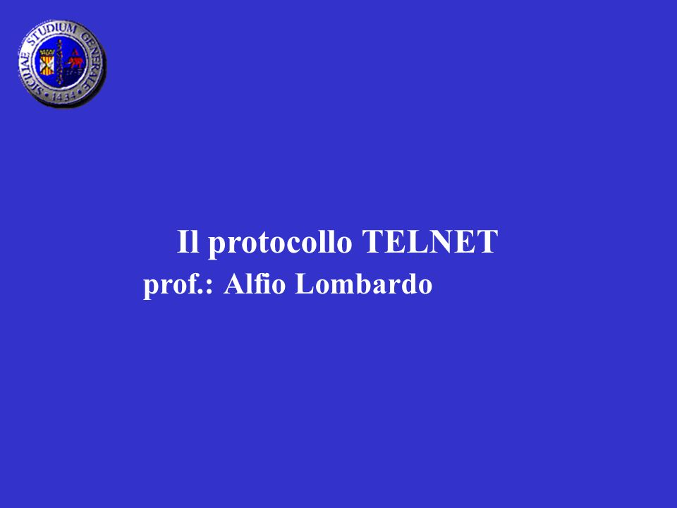 Il protocollo TELNET prof.: Alfio Lombardo